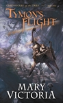 Tymon's Flight by Mary Victoria