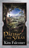 Path of the Stray by Kim Falconer